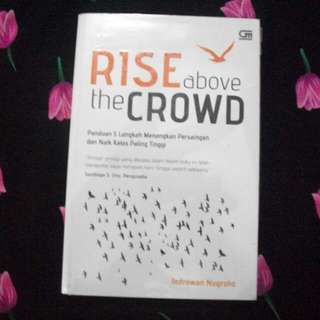 Rise Above the Crowd by Indrawan Nugroho