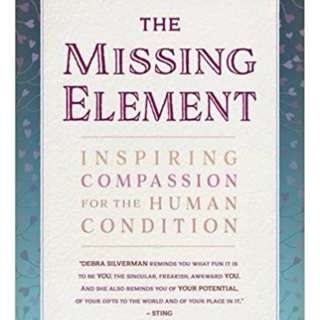 FREE SHIPPING - The Missing Element : Inspiring Compassion for the Human Condition