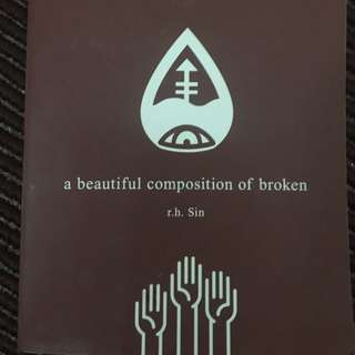 A Beautiful Composition Of Broken —R.H. Sin