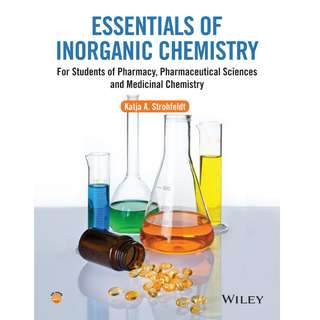 Essentials of Inorganic Chemistry For Students of Pharmacy, Pharmaceutical Sciences and Medicinal Chemistry