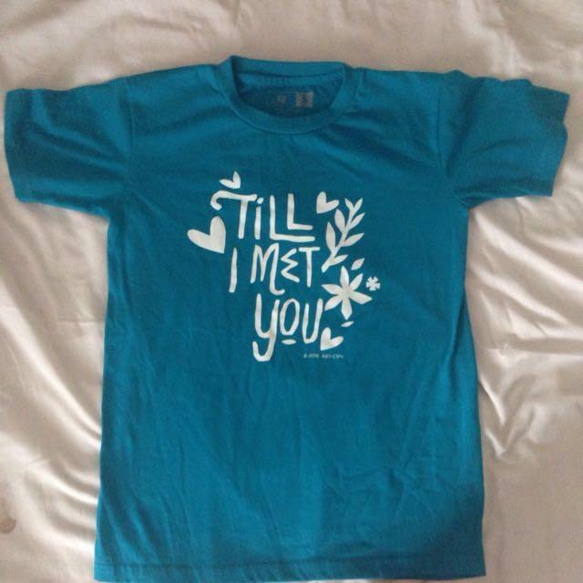 Till I Met You T-shirt