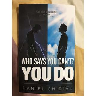Who Says You Can't? You Do By Daniel Chidiac