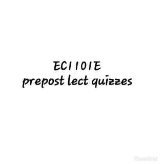 EC1101E prepost lecture quizzes