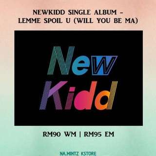 PRE-ORDER NEWKIDD SINGLE ALBUM - LEMME SPOIL U (WILL YOU BE MA)