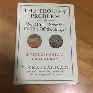 The trolley problem by Thomas cathcart