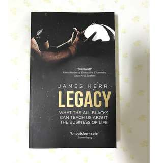 James Kerr Legacy - what all the blacks can teach us about the business of life