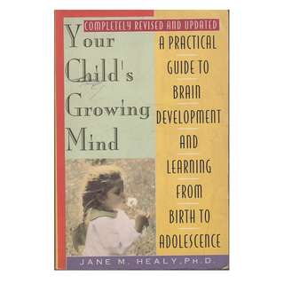 BF: Jane M Healy PH.D - Your Childs Growing Mind TB