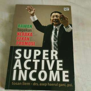 Super Active Income from Tosan Liem master of motivator