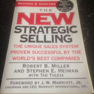 The New Strategic Selling - the new Unique Sales System Proven Successful by the World's Best Companies