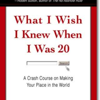 What I Wish I Knew When I Was 20 : A Crash Course on Making Your Place in the World  By Tina Seelig