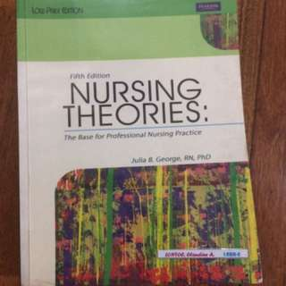 George Nursing Theories: The Base for Professional Nursing Practice