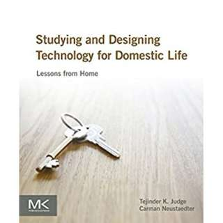 Studying and Designing Technology for Domestic Life: Lessons from Home BY Tejinder K. Judge (Author),‎ Carman Neustaedter  (Author)