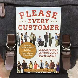 # Highly Recommended《Bran-New + How To Deliver Valuable and High Customer Experience(CX) Services To New Global Customers》Robert W. Lucas - PLEASE EVERY CUSTOMER : Delivering Stellar Customer Service Across Cultures
