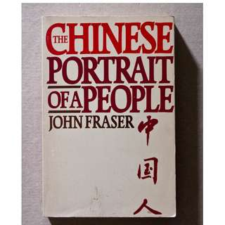 The Chinese: Portrait of a People by John Fraser