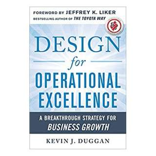 Design for Operational Excellence: A Breakthrough Strategy for Business Growth BY Kevin J. Duggan (Author)