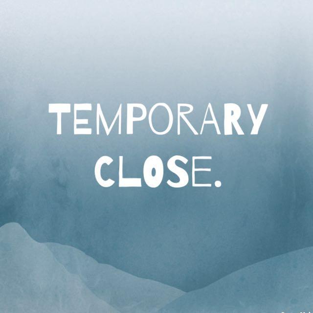 TEMPORARY CLOSE