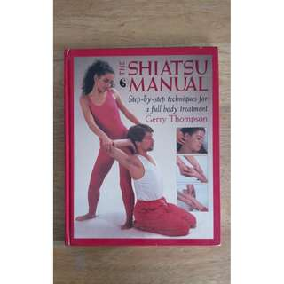 The Shiatsu Manual: Step-by-step Techniques for a Full Body Treatment