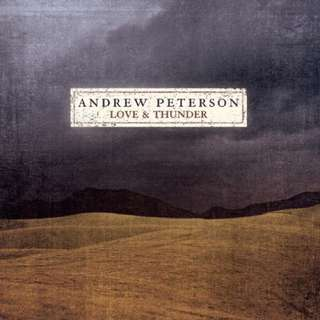 Love and Thunder - Andrew Peterson