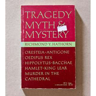 Tragedy, Myth & Mystery by Richard Y. Hathorn