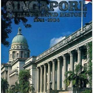 Singapore An Illustrated History 1941 - 1984
