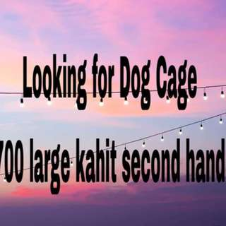 LOOKING FOR PET CAGE