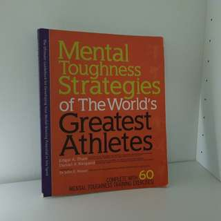 Mental Toughness Strategies of The World's Greatest Athletes