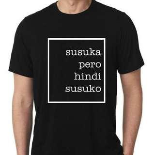 Susuka pero hindi Susuko TShirt