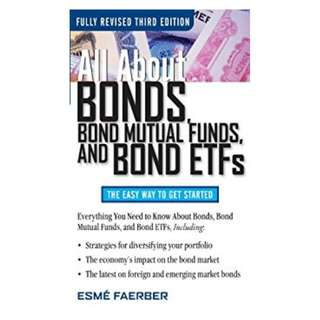 All About Bonds, Bond Mutual Funds, and Bond ETFs, 3rd Edition (All About... (McGraw-Hill)) BY Esme E. Faerber