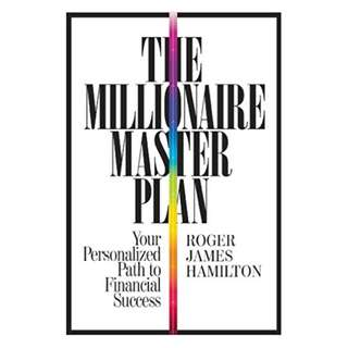 The Millionaire Master Plan: Your Personalized Path to Financial Success BY Roger James Hamilton