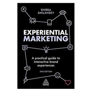 Experiential Marketing: A Practical Guide to Interactive Brand Experiences BY Shirra Smilansky