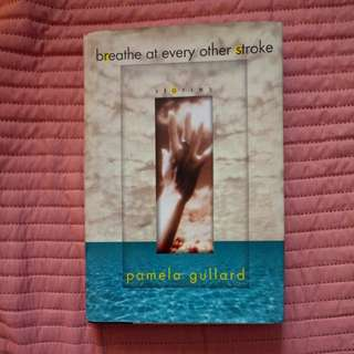 Breathe at Every Other Stroke by Pamela Gullard hardbound book