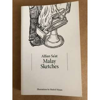 Malay Sketches by by Alfian Sa'at