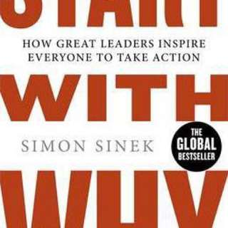 Start With Why : How Great Leaders Inspire Everyone To Take Action By (author)  Simon Sinek