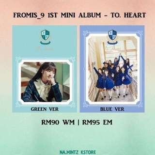 PRE-ORDER FROMIS_9 1ST MINI ALBUM - TO. HEART