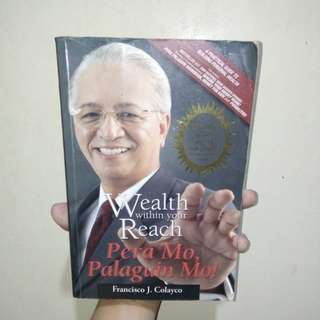 "WEALTH WITHIN YOUR REACH ""PERA MO, PALAGUIN MO!"""