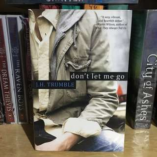 Don't Let Me Go by J.H Trumble