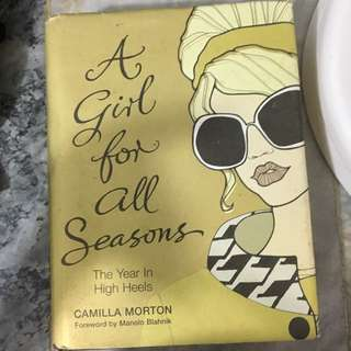 A Girl for all Seasons The Year In High Heels- Camilla Morton
