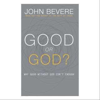 Good or God? By John Bevere