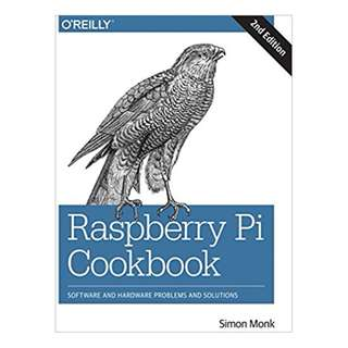 Raspberry Pi Cookbook: Software and Hardware Problems and Solutions 2nd Edition BY Simon Monk