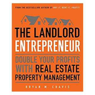 The Landlord Entrepreneur: Double Your Profits with Real Estate Property Management BY Bryan M. Chavis