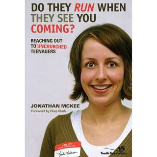 Do They Run When They See You Coming? Reaching Out to Unchurched Teenagers