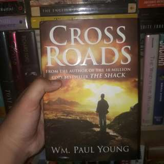 Cross Roads by WM Paul Young (Author of The Shack)