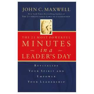 The 21 Most Important Minutes in a Leader's Day : Revitalize Your Spirit and Empower Your Leadership