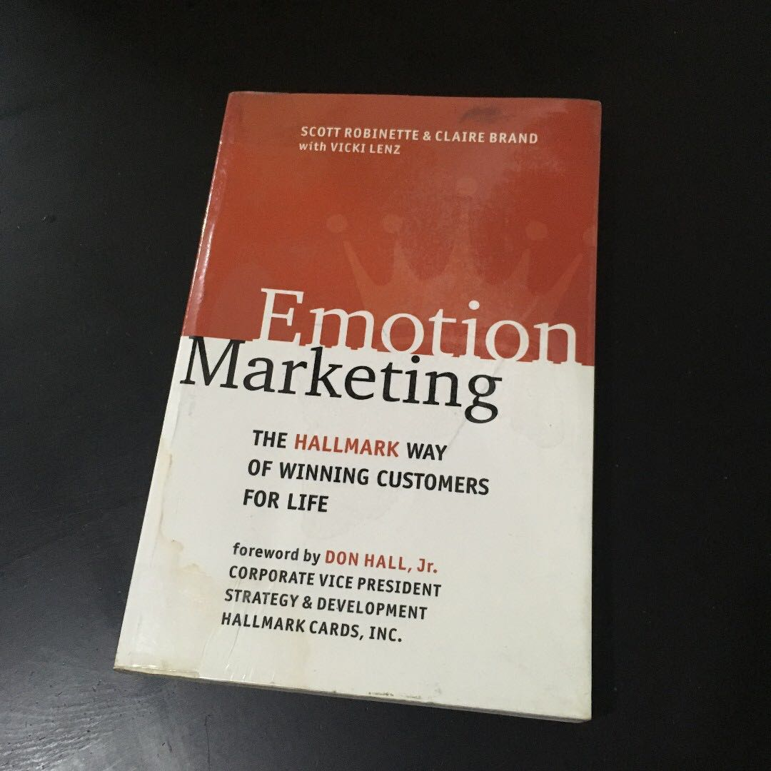 Emotion Marketing by Scott Robinette, Vicki Lenz, and Claire Brand