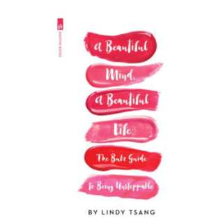 A Beautiful Mind, A Beautiful Life: The Bubz Guide to Being Unstoppable by Lindy Tsang