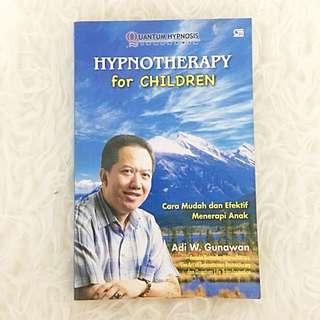 Hypnotherapy For Children Adi W. Gunawan Cara Mudah Dan Efektif Menerapi Anak