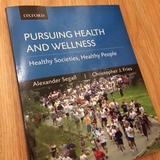 Pursuing Health and Wellness: Healthy Societies, Healthy People by Alexander Segall & Christopher J Fries