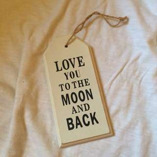 LOVE YOU TO THE MOON AND BACK (Home/Room Decor)