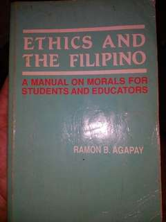 ETHICS AND THE FILIPINO (A manual on morals for students and educators)