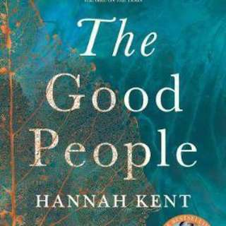 The Good People  3.83 (5,703 ratings by Goodreads) Paperback English By (author)  Hannah Kent